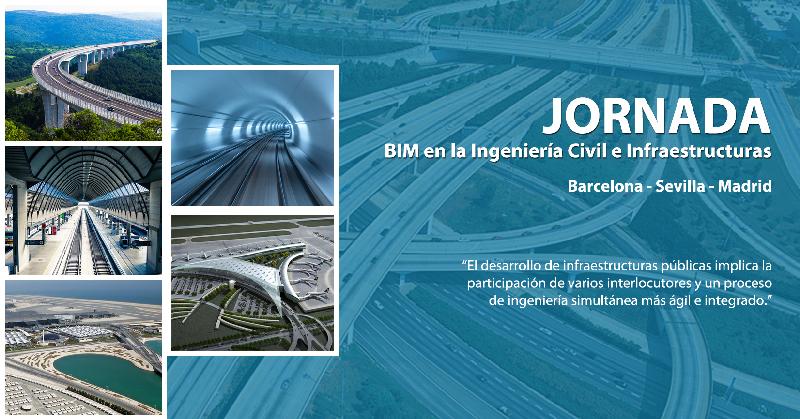 Jornada: BIM en la Ingeniería Civil e Infraestructuras en Barcelona, Madrid y Sevilla.