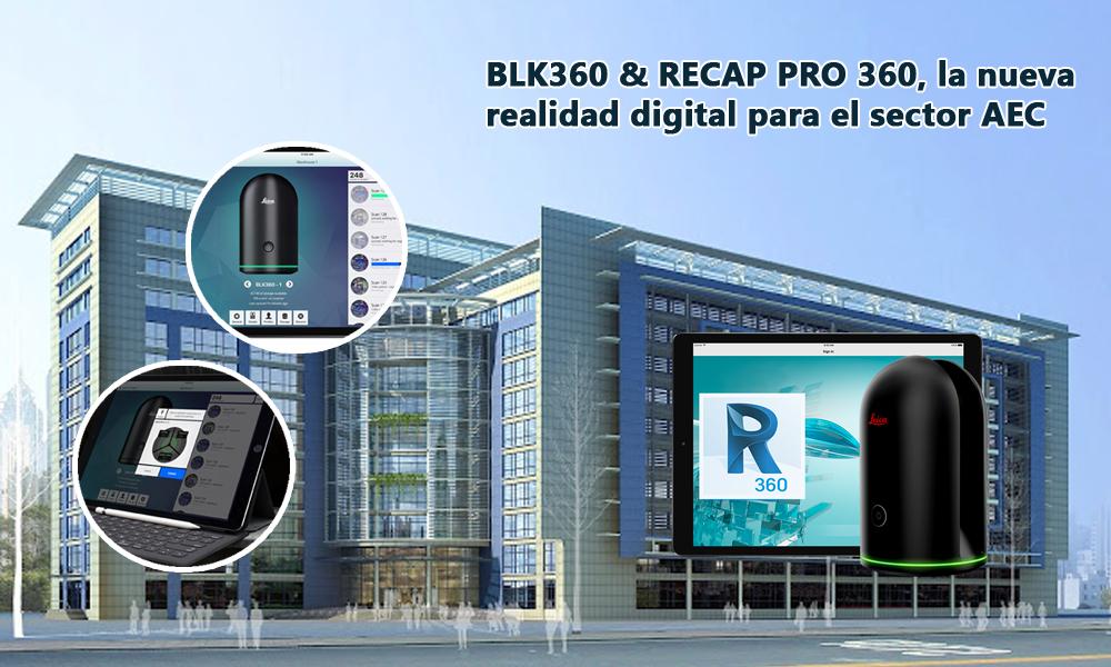 Asidek y Leica organizan: BLK360 & RECAP PRO 360, la nueva realidad digital para el sector AEC