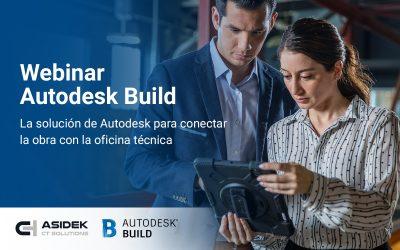 Webinar Autodesk Build, la solución de Autodesk para conectar la obra con la oficina técnica
